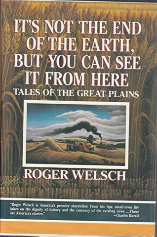 It's Not the End of the Earth, but You Can See It from Here: Tales of the Great Plains