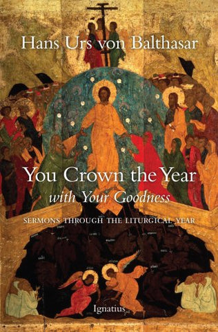 You Crown the Year With Your Goodness: Sermons Throughout the Liturgical Year