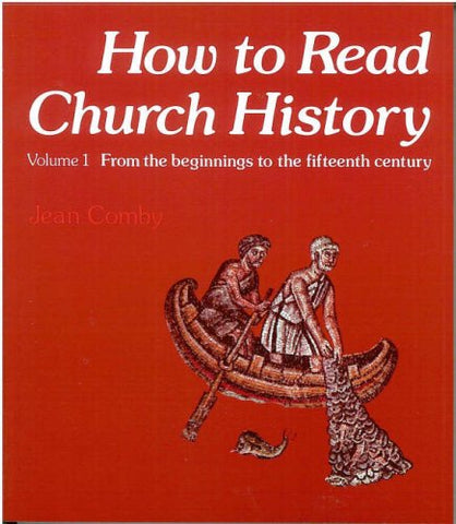 How to Read Church History Volume One (v. 1)