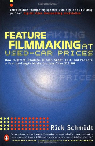 Feature Filmmaking at Used-Car Prices: Second Revised Edition