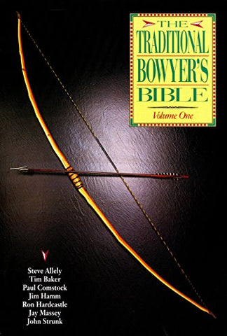 The Traditional Bowyer's Bible, Volume 1
