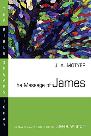 The Message of James (Bible Speaks Today)