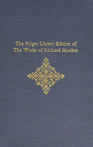 Of the Laws of Ecclesiastical Polity (The Folger Library Edition of the Works of Richard Hooker, Vol. 6, Parts 1-2)