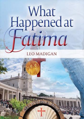 What Happened at Fatima?: The First Objective and Comprehensive Retelling of the Story in 50 years (Shrines)