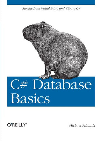 C# Database Basics: Moving From Visual Basic And Vba To C#