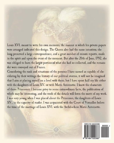 Memoirs of the Court of Marie Antoinette, Queen Of France: Being the Historic Memoirs of Madam Campan, First Lady in Waiting to the Queen