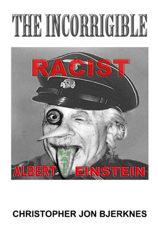 ALBERT EINSTEIN The Incorrigible RACIST