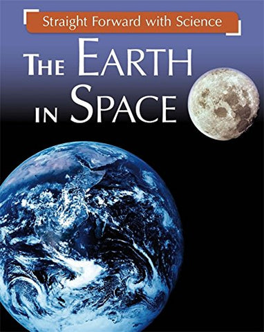The Earth in Space (Straight Forward with Science)