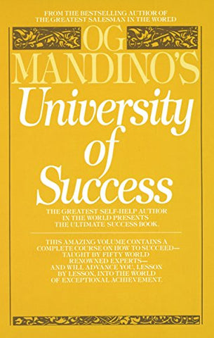 Og Mandino's University of Success: The Greatest Self-Help Author in the World Presents the Ultimate Success Book