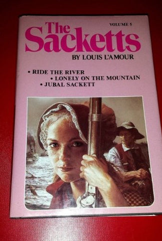 The Sacketts Volume 5/ Ride the River, Lonely on the Mountain, Jubal Sackett