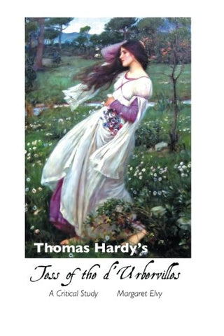 Thomas Hardy's Tess of the d'Urbervilles: A Critical Study (Thomas Hardy Studies)