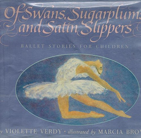 Of Swans, Sugarplums and Satin Slippers: Ballet Stories for Children