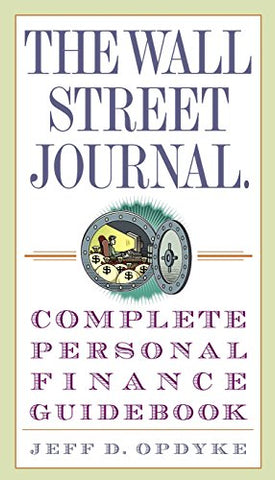 The Wall Street Journal. Complete Personal Finance Guidebook (Wall Street Journal Guides)