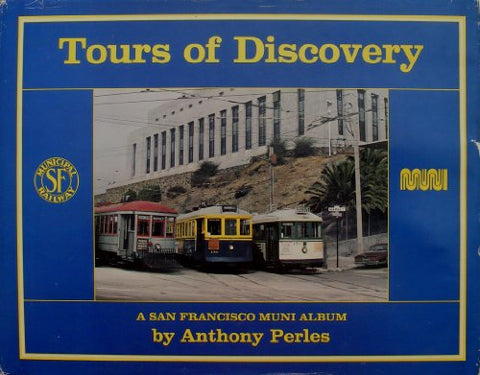 Tours Of Discovery: A San Francisco Muni Album (Interurbans Special 89)