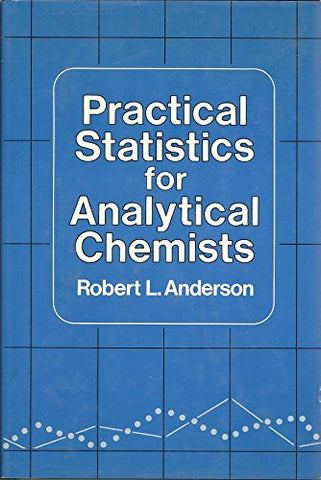 Practical Statistics for Analytical Chemists
