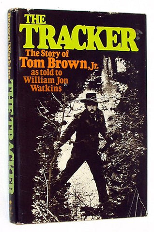 The Tracker: The Story of Tom Brown, Jr.