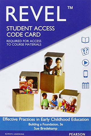 Revel For Effective Practices In Early Childhood Education: Building A Foundation -- Access Card (3Rd Edition)