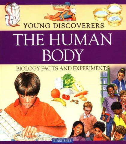 Young Discoverers: The Human Body: Biology Facts and Experiments