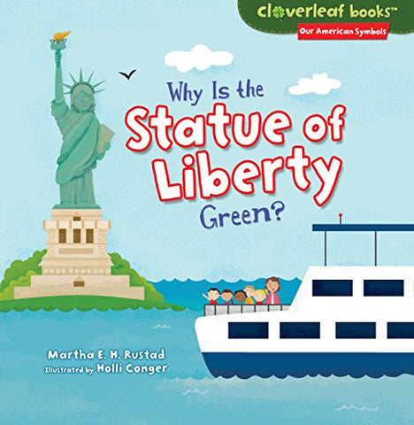 Why Is the Statue of Liberty Green? (Cloverleaf Books: Our American Symbols)