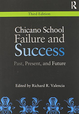 Chicano School Failure and Success: Past, Present, and Future