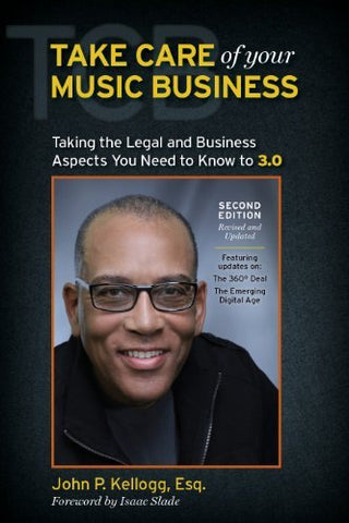 Take Care Of Your Music Business Second Edition The Legal And Business Aspects You Need To Know To 3. 0