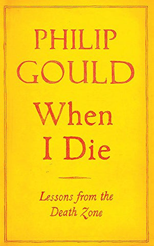 When I Die: Lessons From the Dead Zone