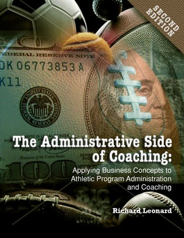 Administrative Side of Coaching 2e: Applying Business Concepts to Athletic Program Administration and Coaching (Administrative Side of Coaching: Applying Business Concepts)