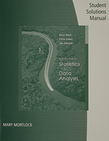 Student Solutions Manual for Peck/Olsen/Devore's Introduction to Statistics and Data Analysis, 3rd