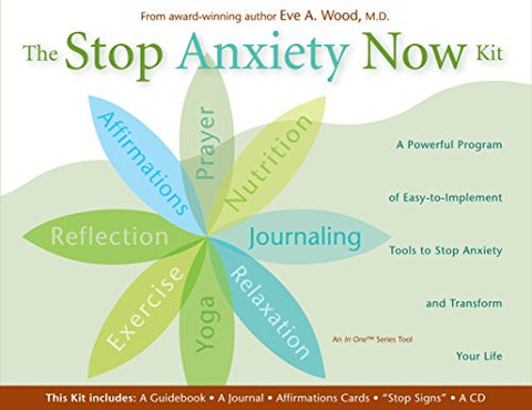The Stop Anxiety Now Kit: A Powerful Program of Nine Easy-to-Implement Tools to Stop Anxiety and Transform Your Life
