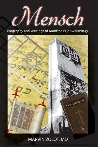 Mensch: Biography And Writings Of Manfred Eric Swarsensky