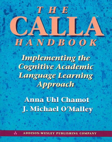 The Calla Handbook: Implementing The Cognitive Academic Language Learning Approach