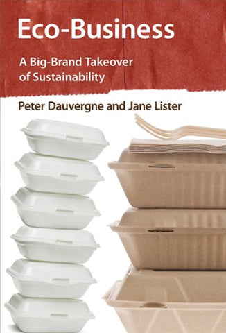 Eco-Business: A Big-Brand Takeover Of Sustainability (Mit Press)