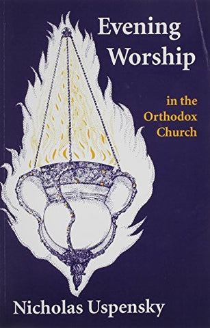 Evening Worship in the Orthodox Church (English and Russian Edition)