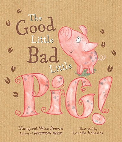 The Good Little Bad Little Pig!