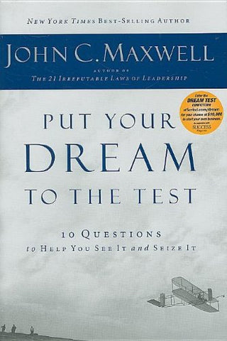 Put Your Dream To The Test: 10 Questions That Will Help You See It And Seize It