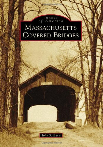 Massachusetts Covered Bridges (Images of America)