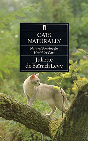 Cats Naturally: Natural Rearing For Healthier Cats