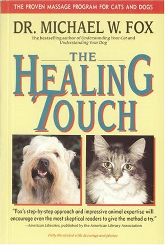 The Healing Touch: The Proven Massage Program for Cats and Dogs