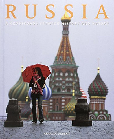 Russia: A Crossroads Between History and Nature (Exploring Countries of the World)