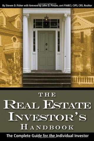 The Real Estate Investor's Handbook: The Complete Guide for the Individual Investor