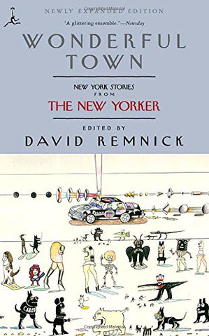 Wonderful Town: New York Stories from The New Yorker (Modern Library Paperbacks)