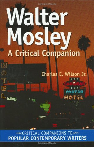 Walter Mosley: A Critical Companion (Critical Companions to Popular Contemporary Writers)