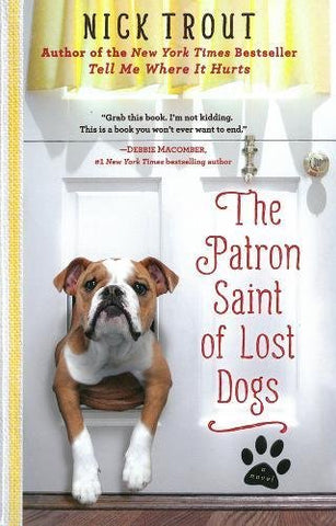 The Patron Saint of Lost Dogs: A Novel