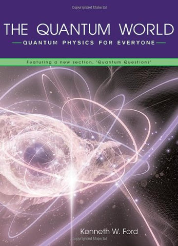 The Quantum World: Quantum Physics for Everyone