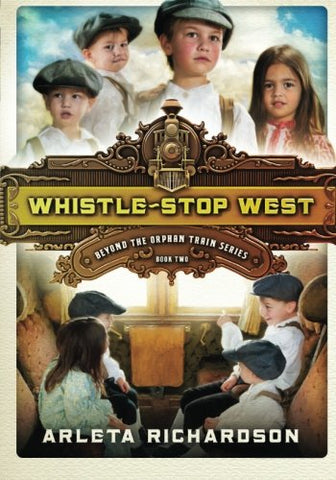 Whistle-Stop West (Beyond the Orphan Train)