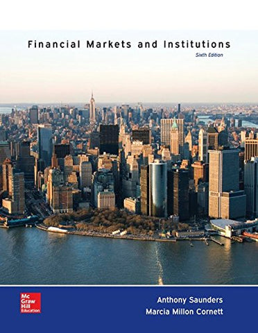 Financial Markets And Institutions With Connect Access Card (The Mcgraw-Hill/Irwin Series In Finance, Insurance And Real Estate)