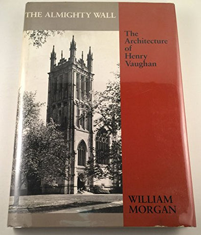 The Almighty Wall: The Architecture of Henry Vaughan (Architectural History Foundation Book)