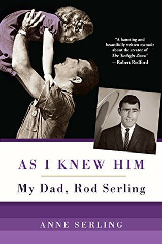 As I Knew Him:: My Dad, Rod Serling