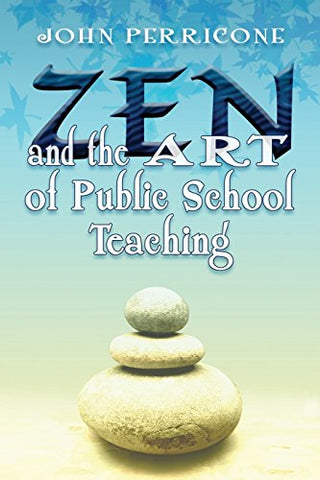 Zen and the Art of Public School Teaching
