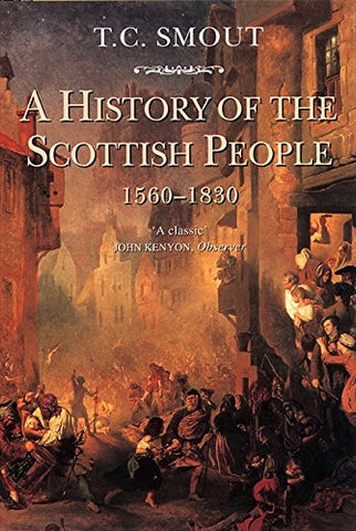 A History of the Scottish People 1560 - 1830